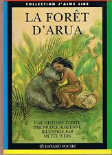 La forêt D'Arua * Nicole ADRIENNE * J'aime lire Bayard * roman n° 4 livre enfant