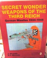 SECRET WONDER WEAPONS OF THE THIRD REICH-GERMAN MISSILES 1934/1945-BY MIRANDA &M