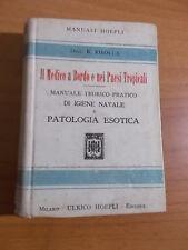 MANUALI HOEPLI - IL MEDICO A BORDO E NEI PAESI TROPICALI - 1° ed. 1913