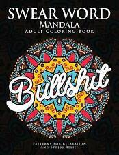 Swear Word Mandala Adults Coloring Book F**k Edition - 40 Ru by Donald L Spencer
