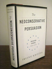 1st/1st Printing THE NEOCONSERVATIVE PERSUASION Irving Kristol ESSAYS 1942-2009