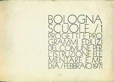 BOLOGNA SCUOLE-1 PROGETTI E PROGRAMMI EDILIZI DEL COMUNE PER L' ISTRUZIONE 1971