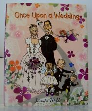 Once upon a Wedding by Jeanette Milde- NEW Hardcover-c23