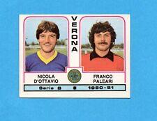 PANINI CALCIATORI 1980/81 - Figurina n.535- D'OTTAVIO+PALEARI - VERONA -NEW