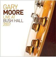 Gary Moore - Live at Bush Hall 2007 [New CD]