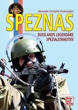 SPEZNAS - Russlands legendäre Spezialeinheiten von A. Schrepfer-Proskurjakov