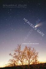Heaven's Gate : America's UFO Religion by Benjamin E. Zeller (2014, Paperback)