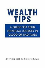 Wealth Tips : A guide for your financial journey in good or bad Times by...