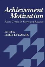 Achievement Motivation : Recent Trends in Theory and Research by Leslie J.,...