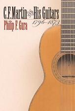 C. F. Martin and His Guitars, 1796-1873: By Philip F Gura