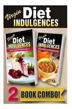 Virgin Diet Indulgences: Your Favorite Food Part 2 and Virgin Diet Slow Cook...