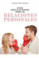 Lo Que Nadie le Ha Contado Sobre Las Relaciones Personales by Ricardo Calza...