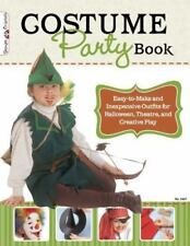 Costume Party Book: Easy-To-Make and Inexpensive Outfits for Halloween, Theatre,