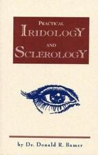 Practical Iridology and Sclerology by  Dr. D R Bamer