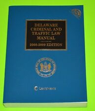 Delaware Criminal and Traffic Law Manual 2008 - 2009 edition, LIKE NEW, w/ CD