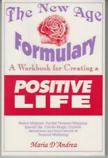 The New Age Formulary : A Workbook for Creating a Positive Life - Maria D'Andrea
