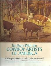 Ten Years with the Cowboy Artists of America History 22 SIGNED Art