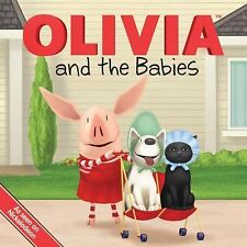 Olivia and the Babies NICKELODEON, PAPERBACK, AGES 3+, PRESCHOOL, 24 PAGES