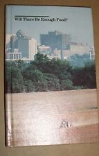 Will There Be Enough Food? (1981, Hardcover) US Department of Agriculture