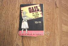 1950's Deluxe GAIL OF THE GOLDEN WEST Booklet/TAG (Reproduction)