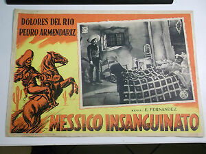 FOTOBUSTA CINEMATOGRAFICA MESSICO INSANGUINATO DOLORES DEL RIO E. FERNANDEZ 1943