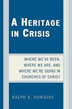 A Heritage in Crisis : Where We've Been, Where We Are, and Where We're Going...