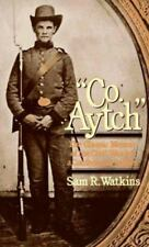 Co. Aytch : The Classic Memoir of the Civil War By a Confederate Soldier