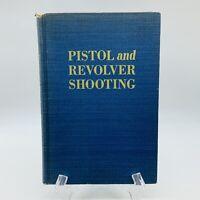 Pistol and Revolver Shooting Vtg Wartime Book Walter F Roper 1945 First Print