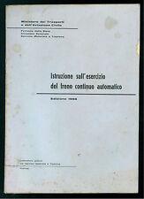 FERROVIE DELLO STATO ISTRUZIONE SULL'ESERCIZIO FRENO CONTINUO AUTOMATICO 1966