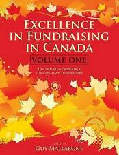 Excellence in Fundraising in Canada: The Definitive Resource for Canadian Fundra