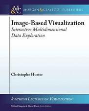 Image-Based Visualization: Interactive Multidimensional Data Exploration (Paperb