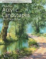 Painting Acrylic Landscapes the Easy Way: Brush with Acrylics 2 by Terry Harriso