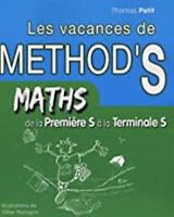 Mathematiques Les Cahiers De Vacances De Method'S De La Premiere S A La