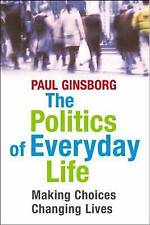 The Politics of Everyday Life: Making Choices, Changing Lives-ExLibrary