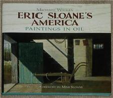 ERIC SLOANE'S AMERICA ~ PAINTINGS IN OIL ~ MICHAEL WIGLEY ~ FORWARD MIMI SLOANE