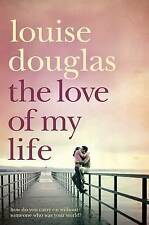 The Love of My Life, Louise Douglas, 0330453580, New Book