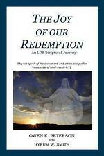 NEW The Joy of Our Redemption: An LDS Scriptural Journey by Owen K. Peterson