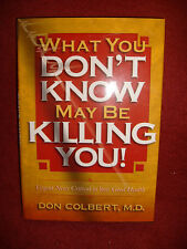 What You Don't Know May Be Killing You by Don Colbert, M.D. - 2000