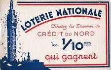 W109 Buvard LOTERIE NATIONALE achetez les Dixièmes du CREDIT DU NORD