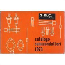 CATALOGO SEMICONDUTTORI Gian Bruto Castelfranchi - GBC italiana editore 1973