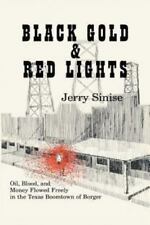 Black Gold and Red Lights: Oil Blood and Money Flowed Freely in the Boomtown of