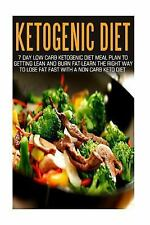 Ketogenic Diet: 7 Day Low Carb Ketogenic Diet Meal Plan to Getting Lean and B...