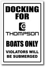 THOMPSON -  DOCKING ONLY SIGN   -alum, top quality