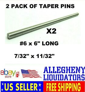 """(2 PACK) Plain Steel Taper Pin #6 x 6"""" Long (Thickness = 0.212"""" to 0.341"""") NH"""