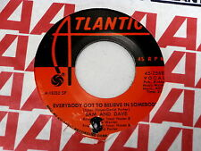 SAM AND DAVE~EVERYBODY GOT TO BELIEVE IN SOMEBODY~NEAR MINT~IF I DIDN'T~ SOUL 45
