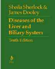 Diseases of the Liver and Biliary System by Sherlock, Sheila, Dooley, James S.