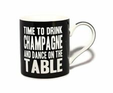 Time To Drink Champagne And Dance On The Table Words Of Wisdom Fine China Mug