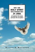 Why the holy spirit was poured out In 1900 : An insight for the people of God...