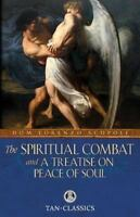 The Spiritual Combat and a Treatise on Peace of Soul (Paperback or Softback)