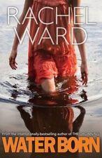 Water Born by Rachel Ward (Paperback) New Book